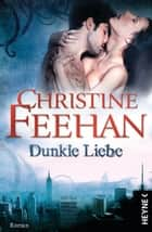 Dunkle Liebe ebook by Christine Feehan,Ruth Sander