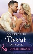 Bound By His Desert Diamond (Mills & Boon Modern) (Wedlocked!, Book 82) ekitaplar by Andie Brock