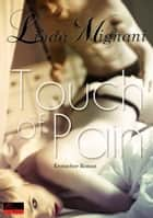 Touch of Pain - Erotischer Roman ebook by Linda Mignani