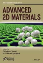 Advanced 2D Materials ebook by Ashutosh Tiwari,Mikael Syväjärvi