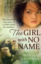 The Girl With No Name ebook by Marina Chapman