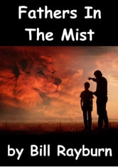 Fathers In The Mist ebook by Bill Rayburn