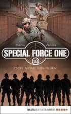 Special Force One 16 - Der Nemesis-Plan ebook by Dario Vandis