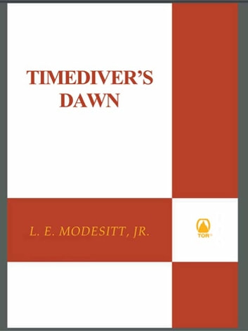 Timediver's Dawn ebook by L. E. Modesitt Jr.