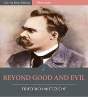 Beyond Good and Evil (Illustrated Edition) ebook by Friedrich Nietzsche