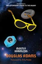 Mostly Harmless: Hitchhiker's Guide 5 ebook by Douglas Adams