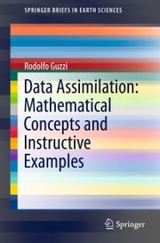 Data Assimilation: Mathematical Concepts and Instructive Examples ebook by Rodolfo Guzzi