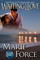 Waiting for Love ebook by Marie Force