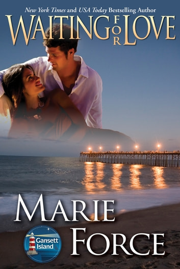 Waiting for Love, Gansett Island Series, Book 8 ebook by Marie Force