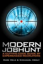 Modern Jobhunt ebook by Mark Melo and Emmanuel Crouy