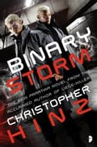 Binary Storm ebook by Christopher Hinz