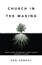 Church in the Making ebook by Ben Arment