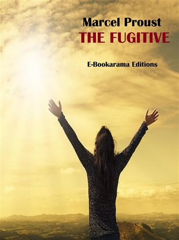 The Fugitive ebook by Marcel Proust