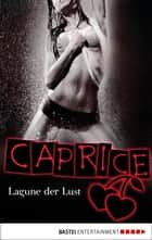 Lagune der Lust - Caprice ebook by Angelina Kay