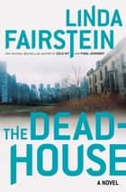 The Deadhouse ebook by Linda Fairstein