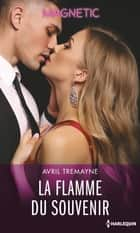 La flamme du souvenir ebook by