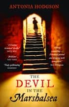 The Devil in the Marshalsea - Thomas Hawkins Book 1 ebook by Antonia Hodgson