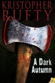 A Dark Autumn ebook by Kristopher Rufty