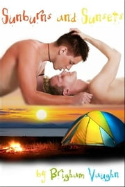Sunburns and Sunsets ebook by Brigham Vaughn