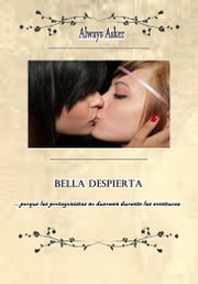 Bella Despierta ebook by Always Asker