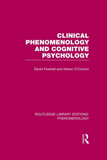 Clinical Phenomenology and Cognitive Psychology ebook by David Fewtrell,Kieron O'Connor