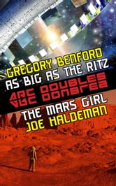 The Mars Girl & As Big as the Ritz - ARC Doubles, #1 ebook by Joe Haldeman,Gregory Benford