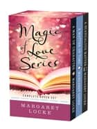 The Magic of Love Series: Complete Boxed Set - Magic of Love ebook by Margaret Locke