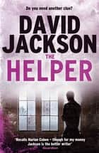 The Helper - A dark crime thriller packed with twists ebook by