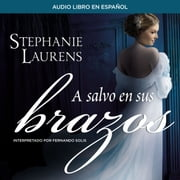 A salvo en sus brazos audiobook by Stephanie Laurens
