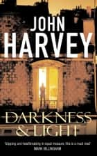 Darkness and Light - (Frank Elder) ebook by John Harvey