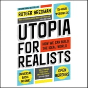 Utopia for Realists - How We Can Build the Ideal World audiobook by Rutger Bregman