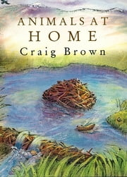Animals at Home ebook by Craig M. Brown