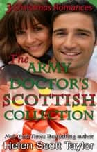 The Army Doctor's Scottish Collection ebook by