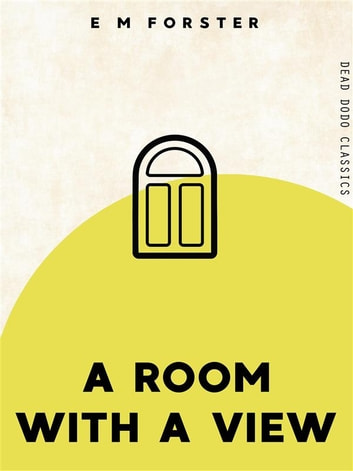 a room with a view by e Free kindle book and epub digitized and proofread by project gutenberg.