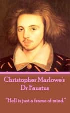 Dr Faustus, By Christopher Marlowe eBook by Christopher Marlowe