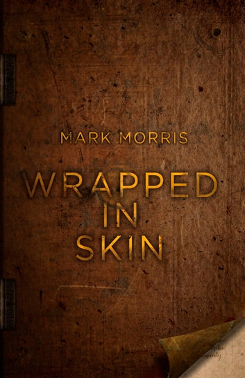 Wrapped in Skin ebook by Mark Morris