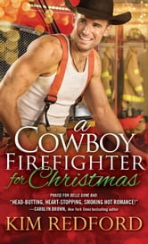 A Cowboy Firefighter for Christmas ebook by Kim Redford