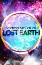 Lost Earth ebook by Michael McCollum