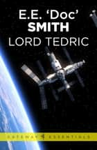 Lord Tedric ebook by E.E. 'Doc' Smith
