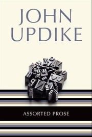 Assorted Prose ebook by John Updike