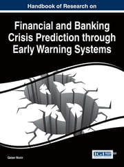 Handbook of Research on Financial and Banking Crisis Prediction through Early Warning Systems ebook by Qaiser Munir