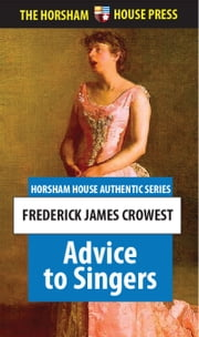 Advice to Singers - Frederick James Crowest ebook by Frederick James Crowest