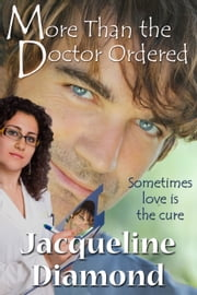 More Than the Doctor Ordered ebook by Jacqueline Diamond