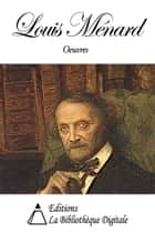 Oeuvres de Louis Ménard ebook by Louis Ménard