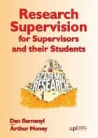 Research Supervisors for Supervisors and their Students: Research Textbook Collection ebook by Dan   Remenyi,Arthur Money