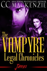 The Vampyre Legal Chronicles - James - James - Book Two ebook by CC MacKenzie