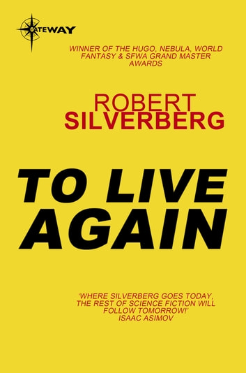 To Live Again eBook by Robert Silverberg