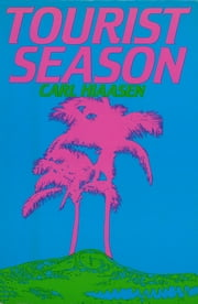 Tourist Season ebook by Carl Hiaasen