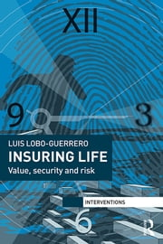 Insuring Life - Value, Security and Risk ebook by Luis Lobo-Guerrero