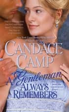 A Gentleman Always Remembers ebook by Candace Camp
